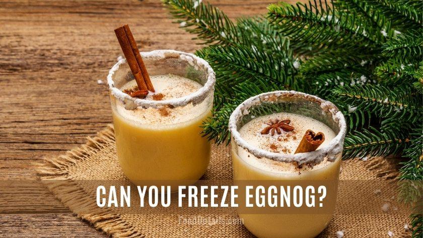 Can you Freeze Eggnog?